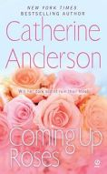 Catherine Anderson's Coming Up Roses