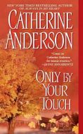 Catherine Anderson's Only By Your Touch