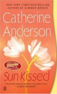 Catherine Anderson's SunKissed is book 7 in the Kendrick Coulter Harrigan Series