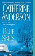 Catherine Anderson's Blue Skies is book 4 in the Kendrick Coulter Harrigan Series