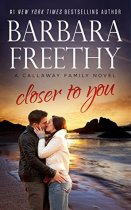 Closer to You by Barbara Freethy