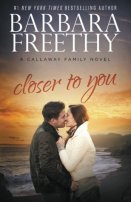 Closer to You by Barbara Freethy - 2016 paperback edition