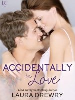 Accidentally in Love, book 3 in the Friends First Series by Laura Drewry
