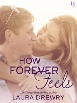 2015 ebook and Kindle edition of How Forever Feels, book 4 in the Friends First Series by Laura Drewry!