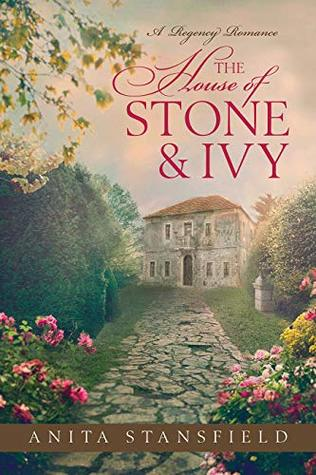 The House of Stone and Ivy by Anita Stansfield
