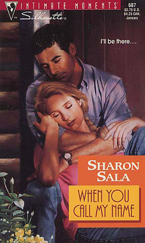 This is the 1995 paperback cover of When You Call My Name, by Sharon Sala, published by Silhouette.