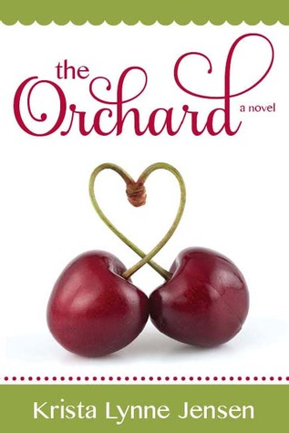 The Orchard by Krista Lynne Jensen