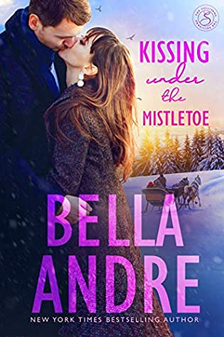 Kissing Under the Mistletoe; A Sullivan Christmas by Bella Andre