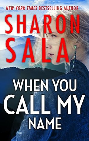 Book Cover for When You Call My Name is book 2 in the Hatfield Series by Sharon Sala.