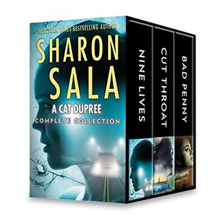 The Book Covers to the Cat Dupree Series by Sharon Sala - Book 1 is Nine Lives, Book 2 is Cut Throat and Book 3 is Bad Penny.