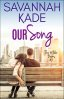 Our Song by Savannah Kade