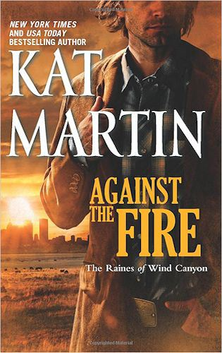 Kat Martin's Against the Fire