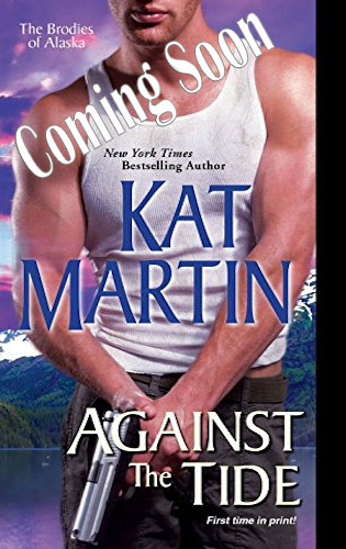 Kat Martin's Against the Wild (the 3rd book in the Brodies of Alaska Series)