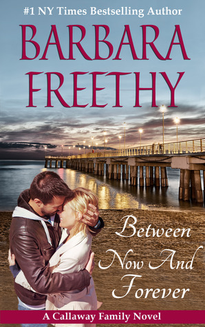Between Now and Forever by Barbara Freethy
