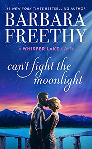 Can't Fight the Moonlight by Barbara Freethy