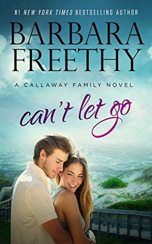 Can't Let Go by Barbara Freethy