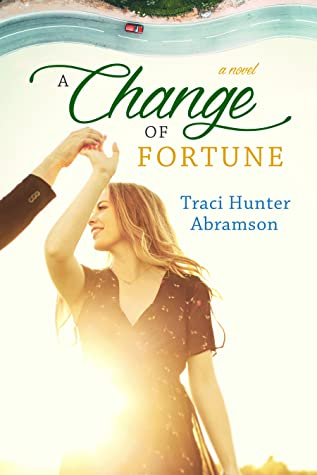 A Change of Fortune by Traci Hunter Abramson