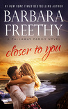 Closer to You by Barbara Freethy - 2016 ebook edition