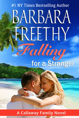 Falling for a Stranger by Barbara Freethy; 2013 Edition
