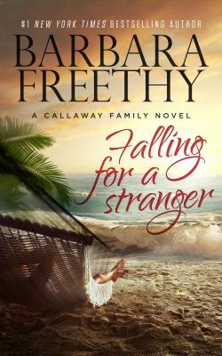 Falling for a Stranger by Barbara Freethy; 2015 Paperback Edition
