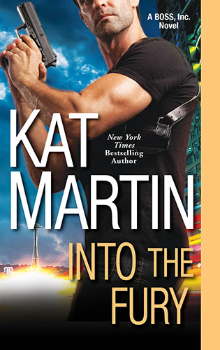 Kat Martin's Into the Fury, Book 1 of the BOSS, Inc. Series