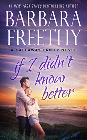 If I didn't Know Better by Barbara Freethy