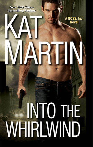 Kat Martin's Into the Whirlwind