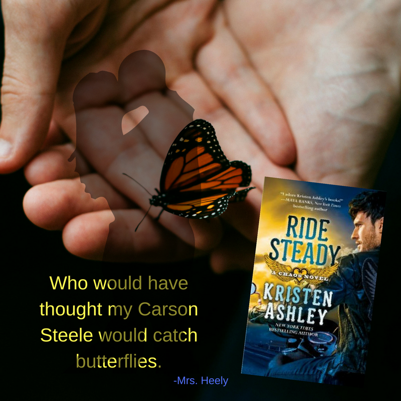 Graphic of a hand holding a butterfly.  Goes with Kristen Ashley's Ride Steady.  3rd book in the Chaos Series.  Has book quote on it:
