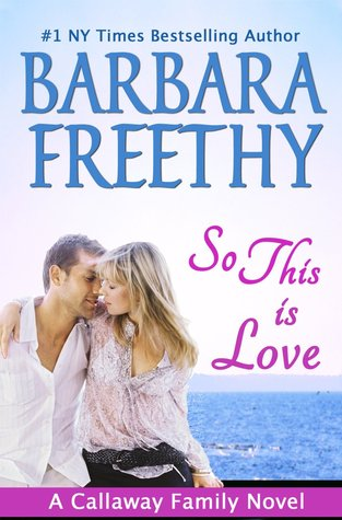 So this is Love by Barbara Freethy; 2013 Kindle Edition