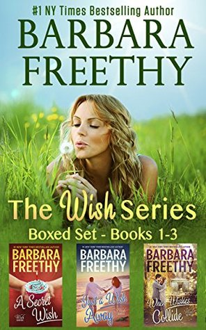 The Wish Series by Barbara Freethy - anthology with 3 books in it - A Secret Wish - Just a Wish Away - When Wishes Collide!