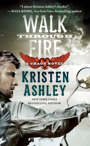Kristen Ashley's Walk Through Fire