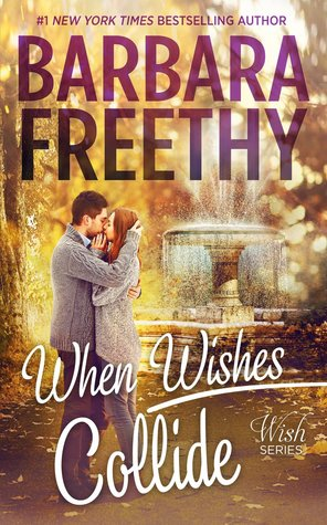 When Wishes Collide by Barbara Freethy