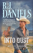 BJ Daniels' Into Dust