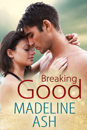 Breaking Good by Madeline Ash