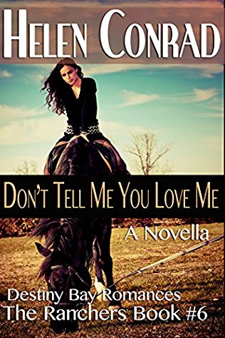 Don't Tell Me You Love Me by Helen Conrad