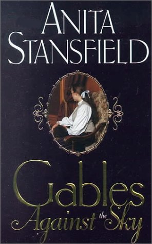 Gables Against the Sky by Anita Stansfield