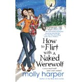 Molly Harper's How to Flirt with a Naken Werewolf