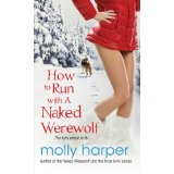 Molly Harper's How to Run with a Naked Werewolf