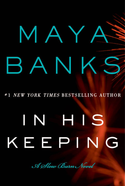 Maya Banks' In His Keeping