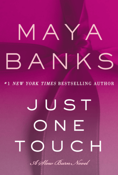 Maya Banks' Just One Touch