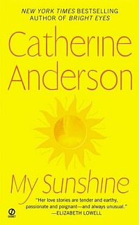Catherine Anderson's My Sunshine is book 6 in the Kendrick Coulter Harrigan Series