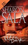 2006 Paperback Edition, 2012 Kindle Edition of Out of the Dark by Sharon Sala.