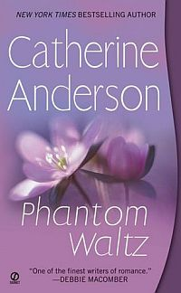 Catherine Anderson's Phantom Waltz, book 2 in the Kendrick Coulter Harrigan Series
