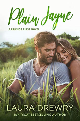 Plain Jayne, book 1 in the Friends  First Series by Laura Drewry