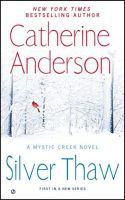 Catherine Anderson's Silver Thaw, book 1 of the Mystic Creek Series
