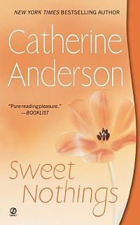 Catherine Anderson's Sweet Nothings, book 3 in the Kendrick Coulter Harrigan Series