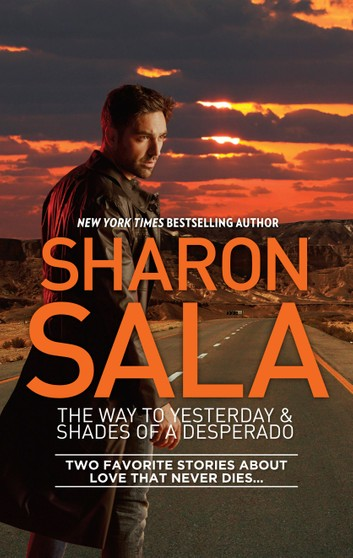 2015 Paperback edition for the anthology for The Way to Yesterday and Shades of a Desperado by Sharon Sala