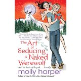 Molly Harper's The Art of Seducing a Naked Werewolf