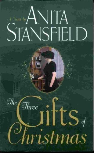 Anita Stansfield's The Three Gifts of Chrsitmas