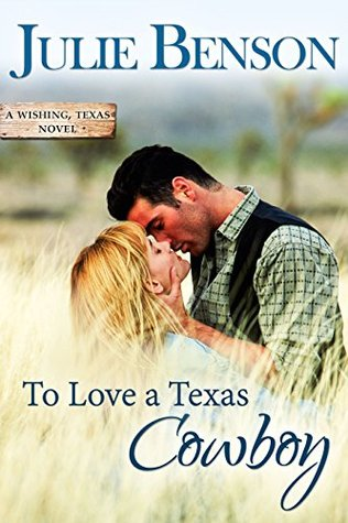 To Love a Texas Cowboy by Julie Benson